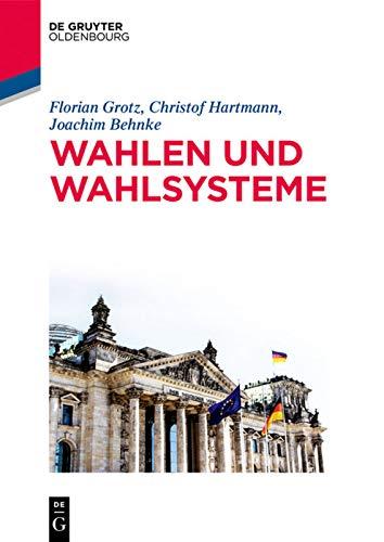 Wahlen und Wahlsysteme (De Gruyter Studium)