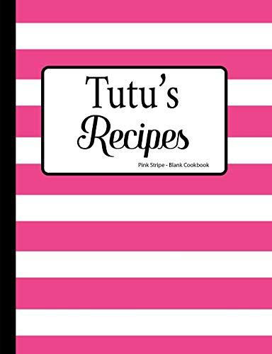Tutu's Recipes Pink Stripe Blank Cookbook