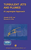 Turbulent Jets and Plumes: A Lagrangian Approach