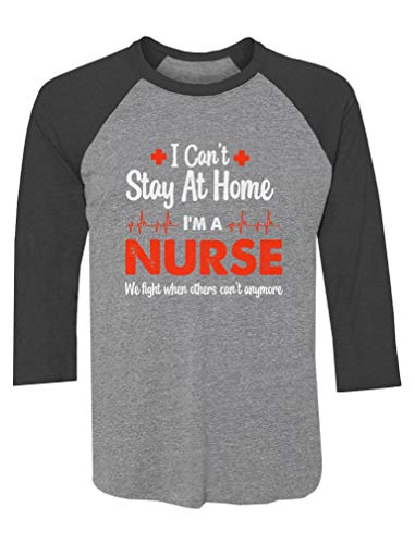 Nurse Gift Tee Can't Stay at Home I'm A Nurse 3/4 Sleeve Baseball Jersey Shirt Medium Black/Gray