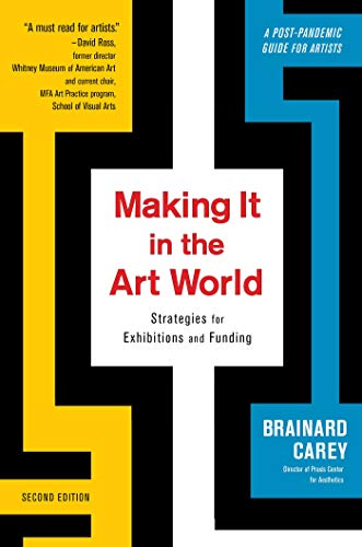 Compare Textbook Prices for Making It in the Art World: Strategies for Exhibitions and Funding 2nd Edition ISBN 9781621537656 by Carey, Brainard