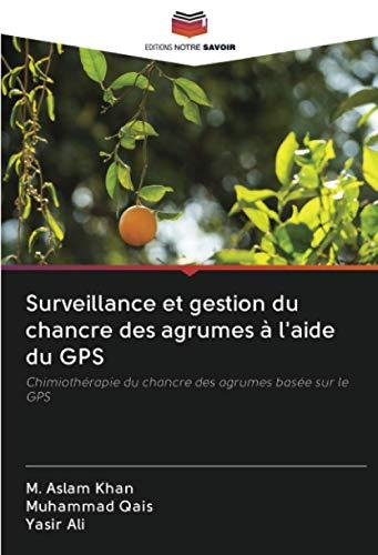Surveillance et gestion du chancre des agrumes à l'aide du GPS: Chimiothérapie du chancre des agrumes basée sur le GPS