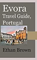 Evora Travel Guide, Portugal