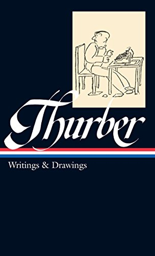 James Thurber: Writings & Drawings (LOA #90) (Library of America)