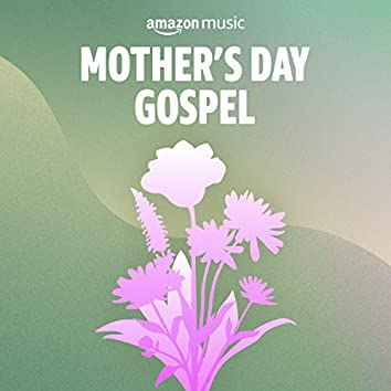 Mother's Day Gospel