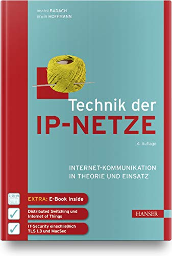 Technik der IP-Netze: Internet-Kommunikation in Theorie und Einsatz. Inkl. E-Book