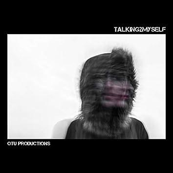Talking2myself (feat. No Limit Creation)