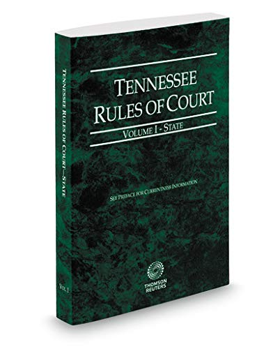 Compare Textbook Prices for Tennessee Rules of Court - State, 2019 ed. Vol. I, Tennessee Court Rules  ISBN 9781539205883 by Thomson Reuters Editorial Staff