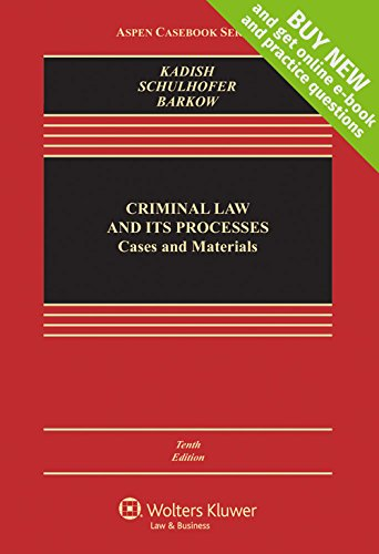 Compare Textbook Prices for Criminal Law and Its Processes: Cases and Materials [Connected Casebook] Aspen Casebook Aspen Casebooks 10 Edition ISBN 9781454873808 by Sanford H. Kadish,Stephen J. Schulhofer,Rachel E. Barkow