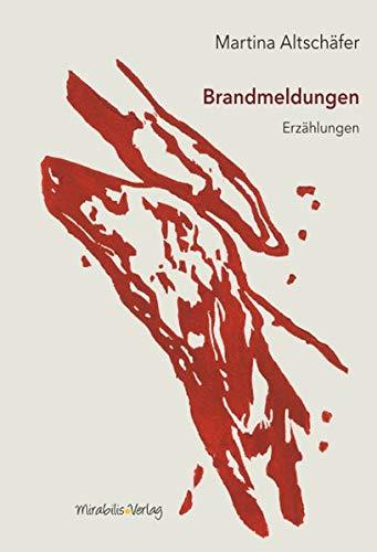Buchseite und Rezensionen zu 'Brandmeldungen: Erzählungen' von Martina Altschäfer