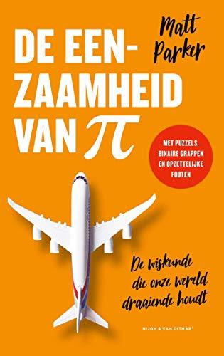 De eenzaamheid van pi: De wiskunde die onze wereld draaiende houdt (Dutch Edition)