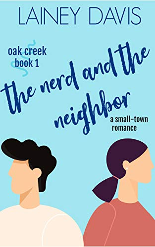 The Nerd and the Neighbor (Oak Creek Book 1) (English Edition)