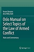 Oslo Manual on Select Topics of the Law of Armed Conflict: Rules and Commentary