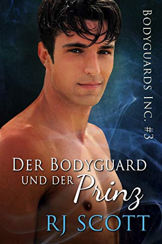 Der Bodyguard und der Prinz (Bodyguards Inc. - Deutsche Ausgabe 3)
