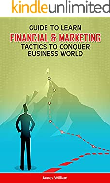 Guide To Learn Finacial And Marketing Tactics To Conquer Business World