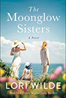 The Moonglow Sisters: A Novel