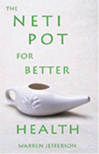 The Neti Pot for Better Health (English...