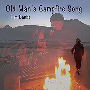 Old Man's Campfire Song