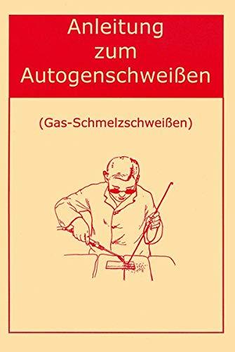 Anleitung zum Autogenschweißen: Gas-Schmelzschweißen