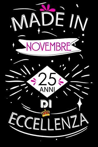 Made In Novembre 25 Anni Di Eccellenza: Idee regalo uomo, Compleanno idee regalo 25 anni Libro...