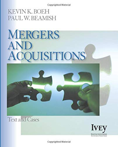 Mergers and Acquisitions: Text and Cases (The Ivey Casebook Series)