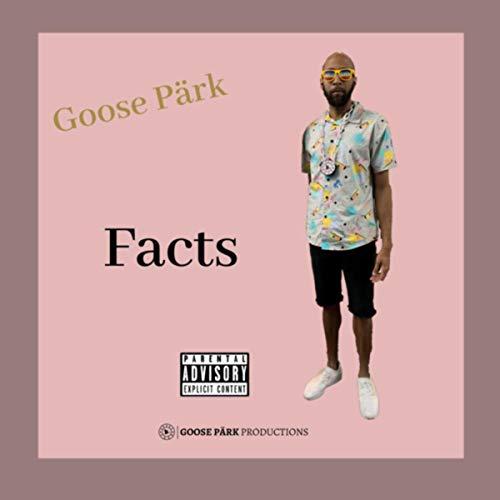 Goose Park- Facts [Explicit]