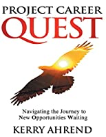Project Career Quest: Navigating the Journey to New Opportunities Waiting