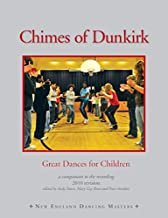 Chimes of Dunkirk: Great Dances for Children, A Companion to the Redcording (2010 Revision)