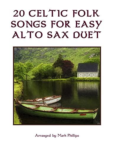 20 Celtic Folk Songs for Easy Alto Sax Duet (English Edition)