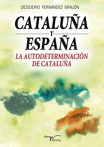 Cataluña y España: La autodeterminación de Cataluña eBook: Manjón ...