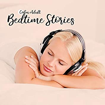 Calm Adult Bedtime Stories