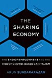 The Sharing Economy (MIT Press): The End of Employment and the Rise of Crowd-Based Capitalism
