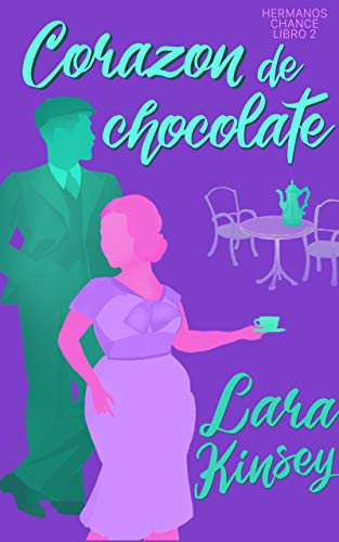 Corazón de chocolate (Hermanos Chance nº 2) de Lara Kinsey