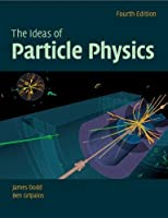 The Ideas of Particle Physics, 4th Edition Front Cover