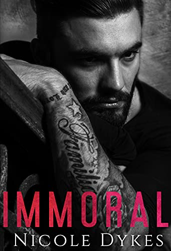 Immoral by [Nicole Dykes]