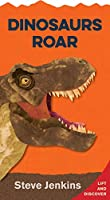 Dinosaurs Roar (shaped board book with lift-the-flaps): Lift-the-flap and Discover