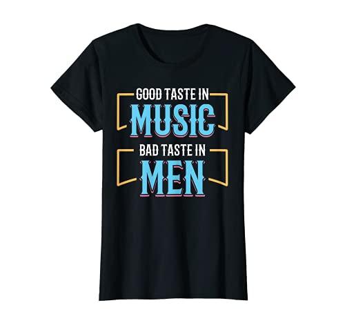 Mujer Buen gusto en la música mal gusto en los hombres Camiseta