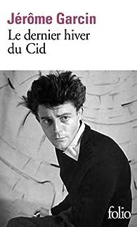 Le dernier hiver du Cid par Jérôme Garcin