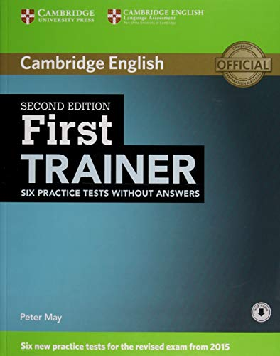 First Trainer Six Practice Tests without Answers with Audio [Lingua inglese]
