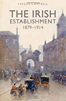 The Irish Establishment 1879-1914