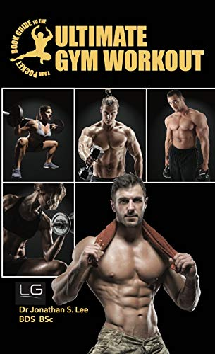 Your Pocketbook Guide to The Ultimate Gym Workout (English Edition)