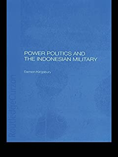 Power Politics and the Indonesian Military (English Edition)