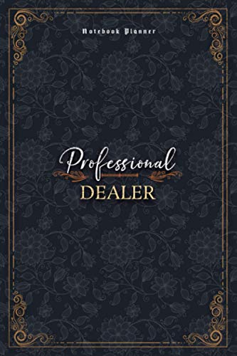 Dealer Notebook Planner - Luxury Professional Dealer Job Title Working Cover: 6x9 inch, Small Business, 120 Pages, Work List, Personal Budget, Mom, Financial, A5, 5.24 x 22.86 cm, Money