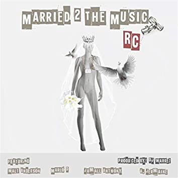 Married 2 the Music (feat. Marlo D, Jamall Anthony, A. Jermaine & Walt Anderson)