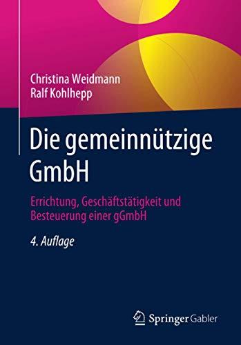 Die gemeinnützige GmbH: Errichtung, Geschäftstätigkeit und Besteuerung einer gGmbH