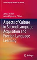 Aspects of Culture in Second Language Acquisition and Foreign Language Learning (Second Language Learning and Teaching) by Unknown(2011-08-31)