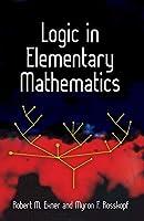 Logic in Elementary Mathematics (Dover Books on Mathematics)