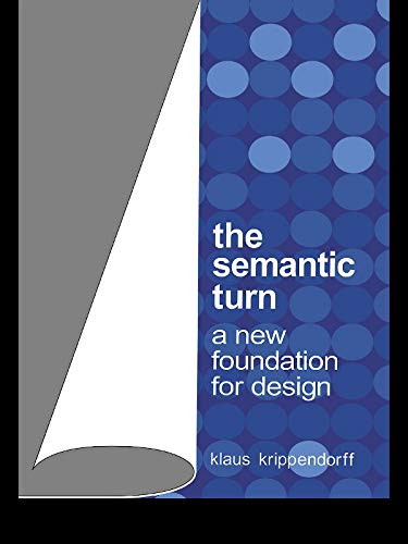 The Semantic Turn: A New Foundation for Design (English Edition)