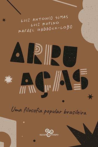 Arruaças: Uma filosofia popular brasileira