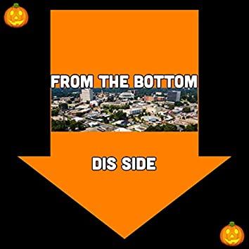 From the Bottom (Dis Side)